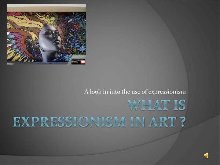 A look in into the use of expressionism