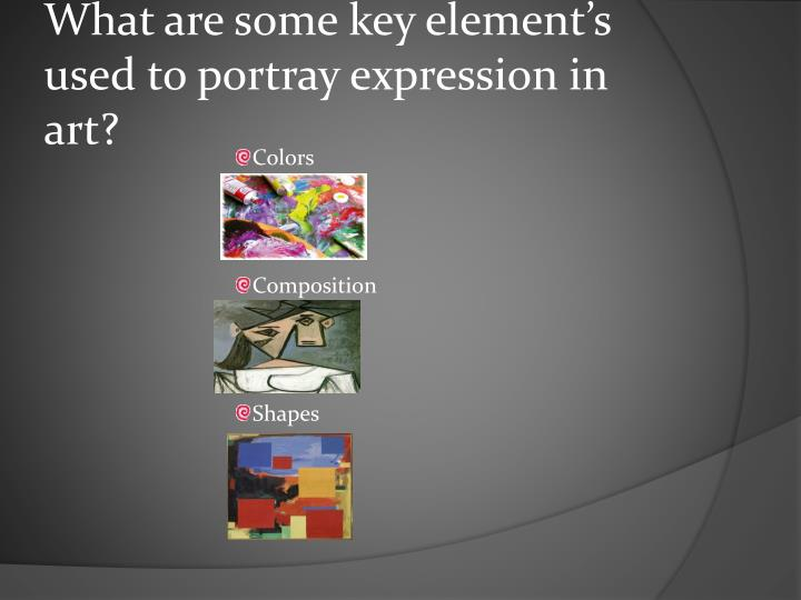 What are some key element s used to portray expression in art