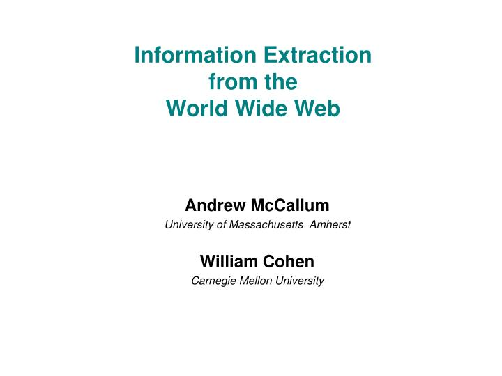 information extraction from the world wide web n.