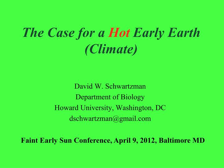 the case for a hot early earth climate n.