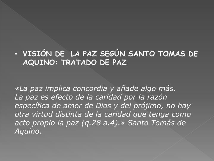 VISIÓN DE  LA PAZ SEGÚN SANTO TOMAS DE AQUINO: TRATADO DE PAZ