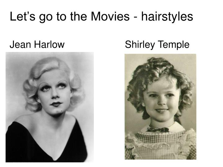 Let's go to the Movies - hairstyles