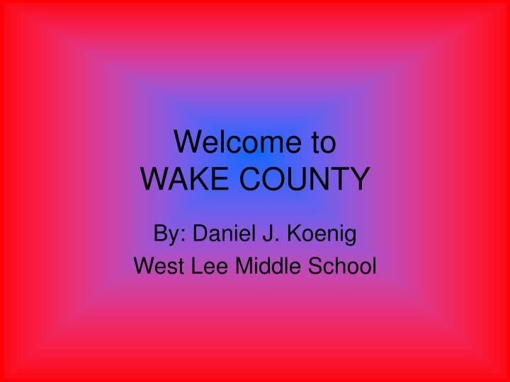 welcome to wake county