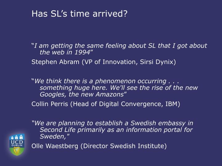 Has SL's time arrived?