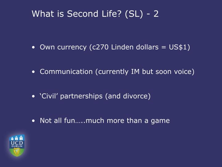 What is Second Life? (SL) - 2