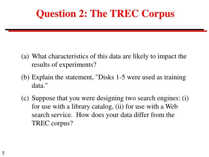 Question 2: The TREC Corpus