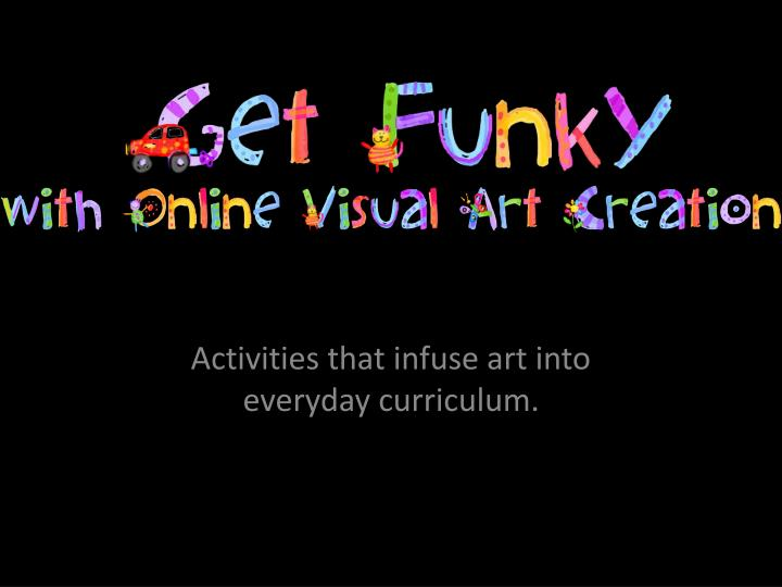 Activities that infuse art into everyday curriculum