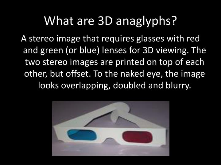 What are 3D anaglyphs?