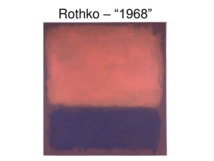 """Rothko – """"1968"""""""