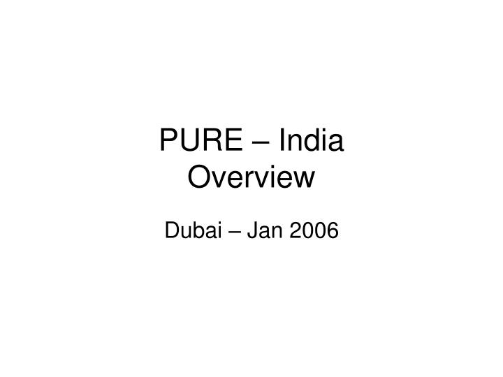 pure india overview n.