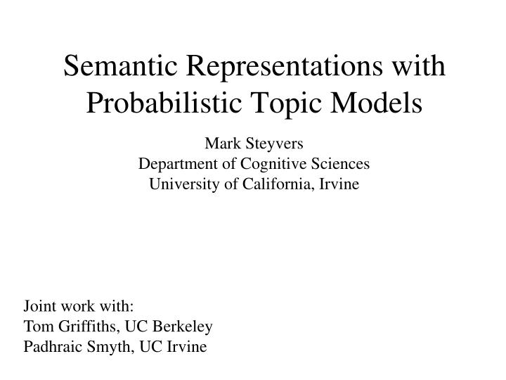 semantic representations with probabilistic topic models n.