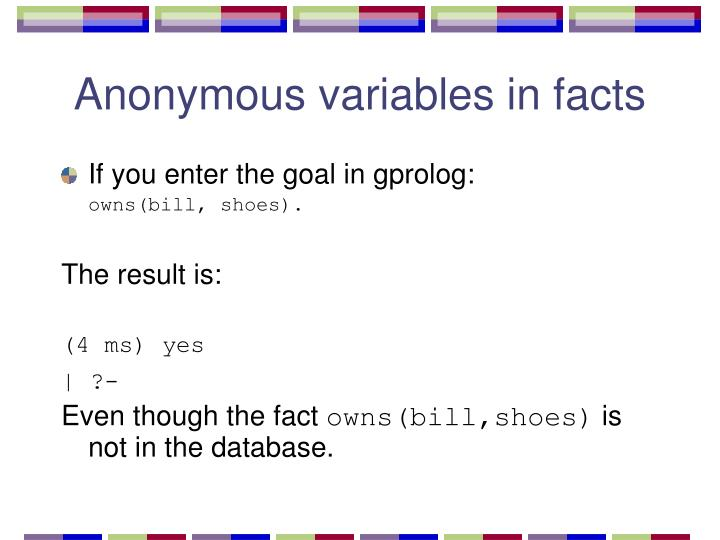 Anonymous variables in facts