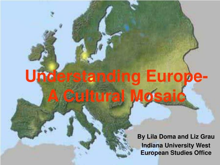 understanding europe a cultural mosaic n.