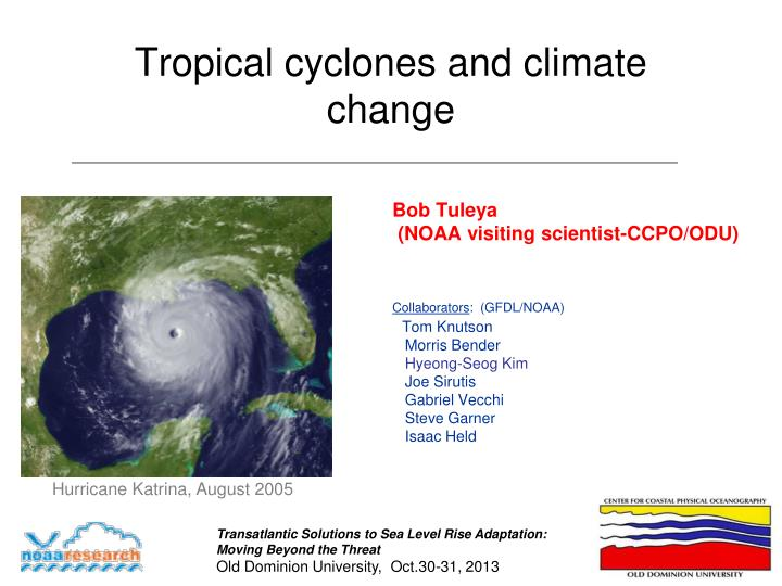 tropical cyclones and climate change essay Warming and tropical cyclones are uncertain in part because climate change is continuous, but irregular according to studies by landsea et al ( 1999 ), pielke et al ( 2005 ), the recent.