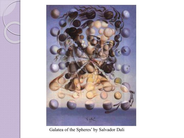Galatea of the Spheres' by Salvador Dali