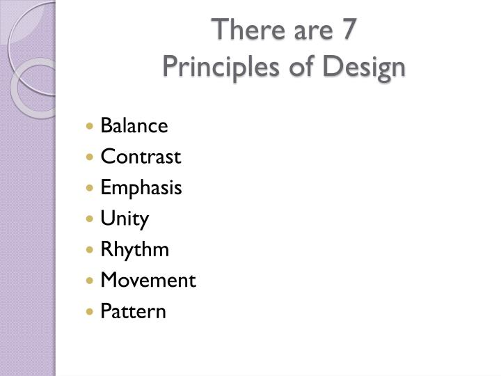 There are 7 principles of design