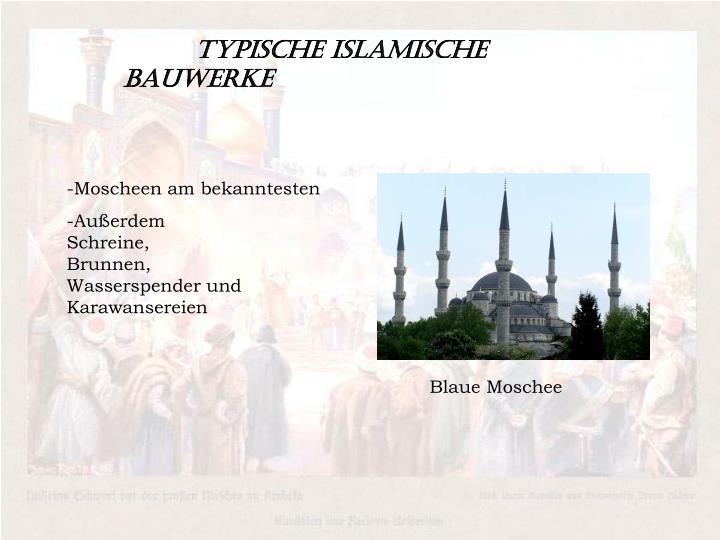 Typische islamische Bauwerke