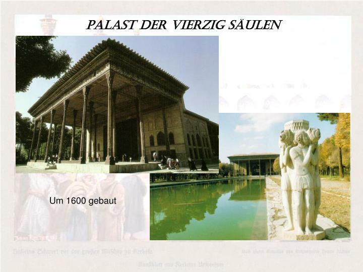 Palast der vierzig Säulen