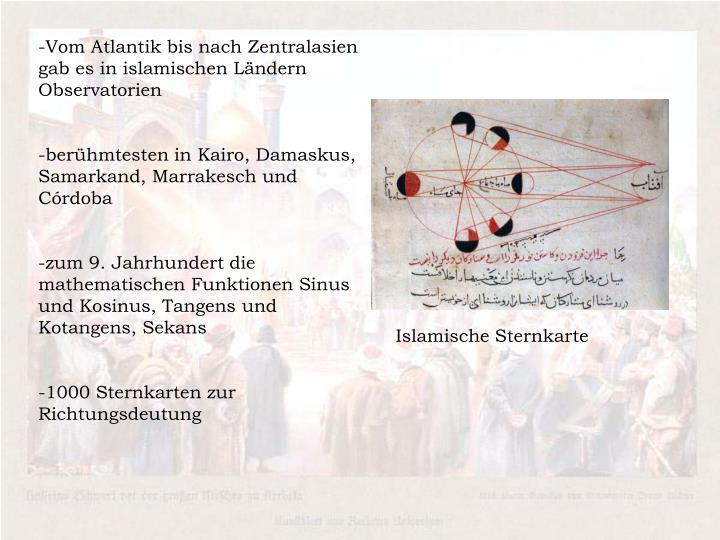 -Vom Atlantik bis nach Zentralasien gab es in islamischen Ländern Observatorien