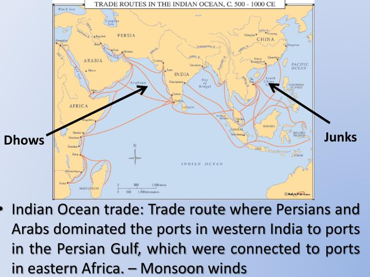 Indian Ocean trade: Trade route where Persians and Arabs dominated the ports in western India to ports in the Persian Gulf, which were connected to ports in eastern Africa. – Monsoon winds