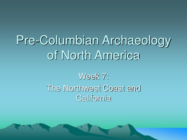 pre columbian archaeology of north america n.