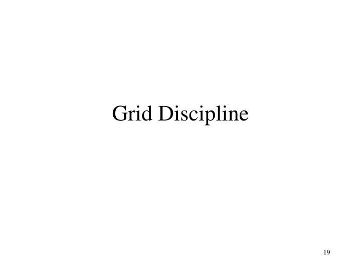 Grid Discipline