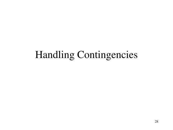 Handling Contingencies
