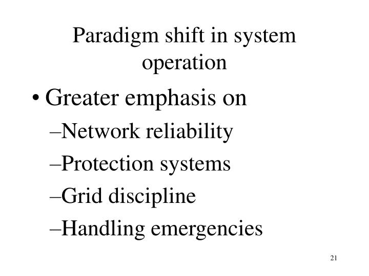 Paradigm shift in system operation