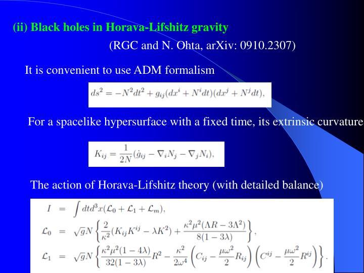 (ii) Black holes in Horava-Lifshitz gravity
