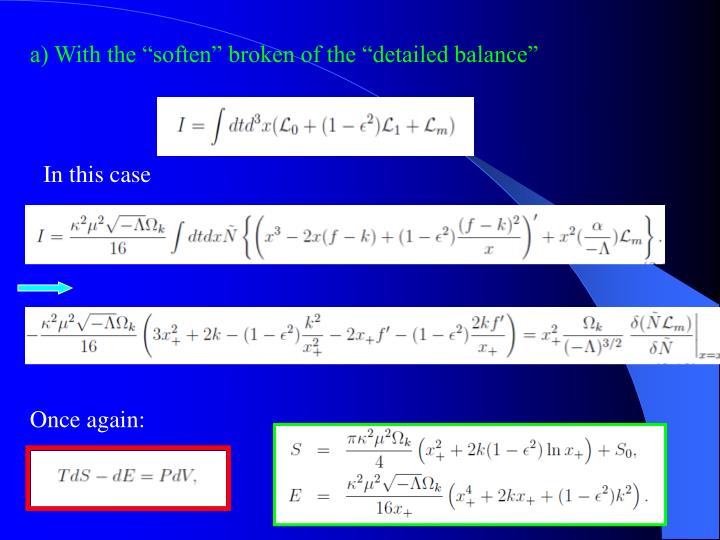 """a) With the """"soften"""" broken of the """"detailed balance"""""""