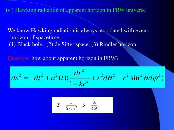 iv ) Hawking radiation of apparent horizon in FRW universe