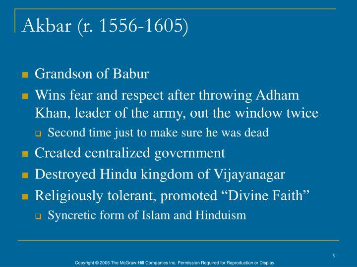 Akbar (r. 1556-1605)