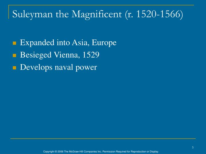 Suleyman the Magnificent (r. 1520-1566)