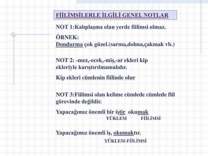 FİİLİMSİLERLE İLGİLİ GENEL NOTLAR