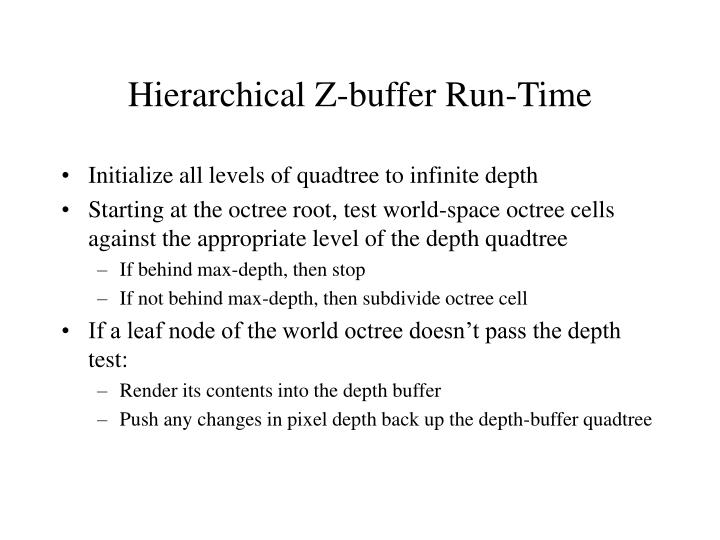 Hierarchical z buffer run time