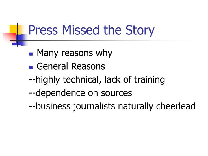 Press Missed the Story