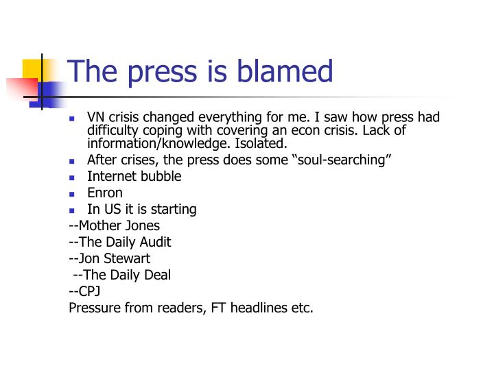 The press is blamed