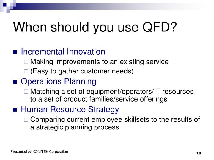 When should you use QFD?