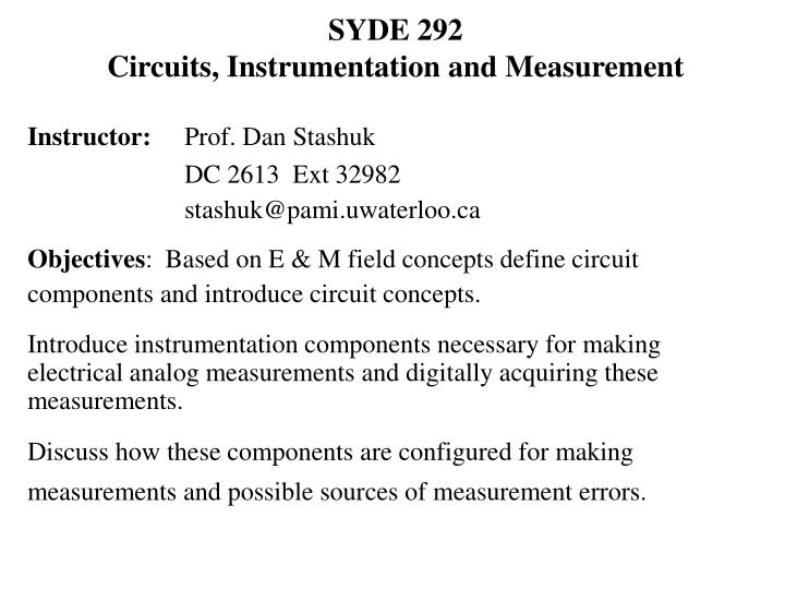PPT - SYDE 292 Circuits, Instrumentation and Measurement PowerPoint ...