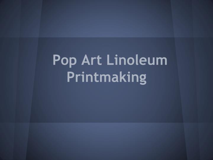 pop art linoleum printmaking n.