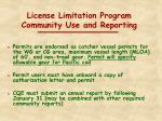 license limitation program community use and reporting
