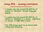 using ifq leasing limitations