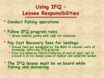 using ifq lessee responsibilities