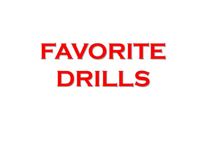 favorite drills n.