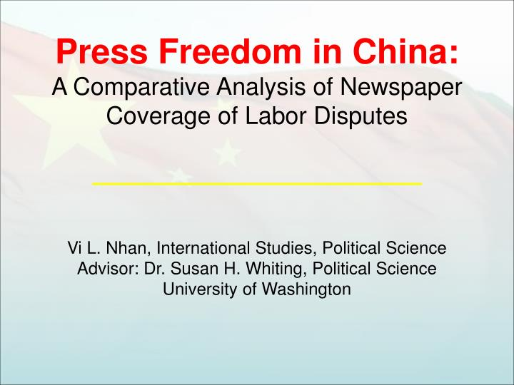 press freedom in china a comparative analysis of newspaper coverage of labor disputes n.