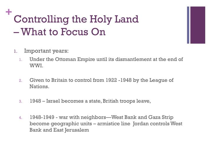 Controlling the Holy Land