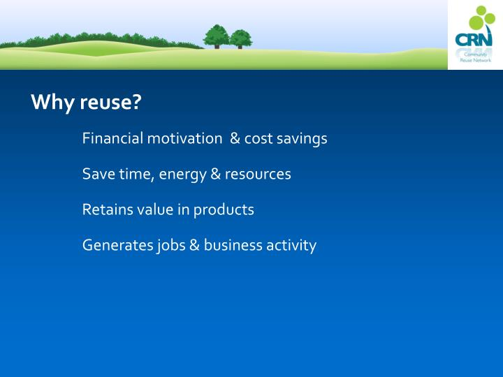 Why reuse?