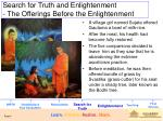search for truth and enlightenment the offerings before the enlightenment