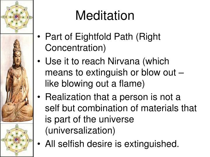 Part of Eightfold Path (Right Concentration)