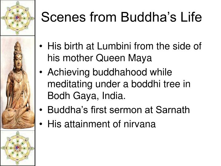 His birth at Lumbini from the side of his mother Queen Maya